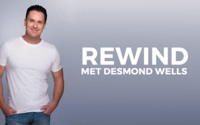 Rewind met Desmond Wells